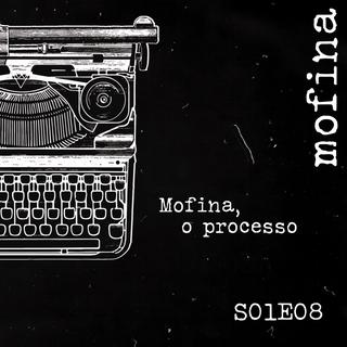 Mesa de Roteiristas S01E08 - Mofina, o processo [SEASON FINALE]