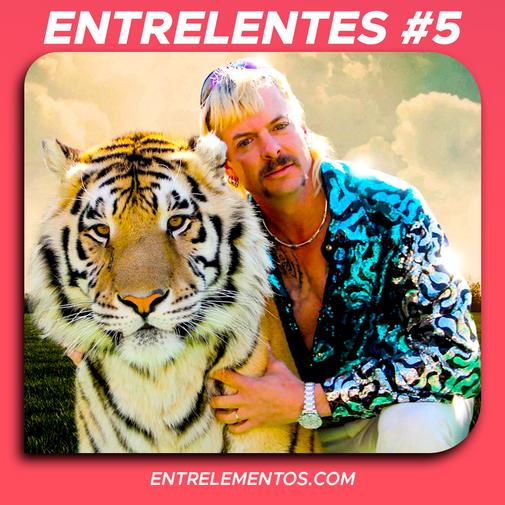 Entrelentes #5 - Máfia dos Tigres e suas bizarrices