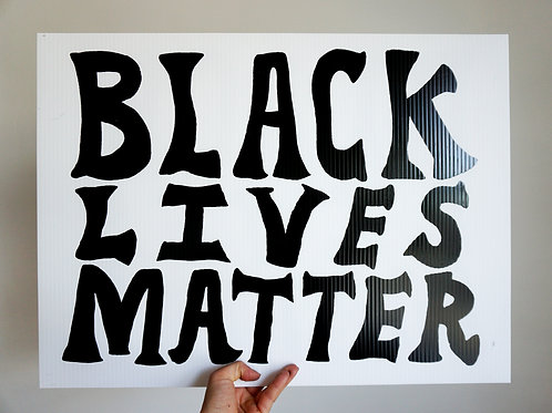 BLM yard sign // 100% donated