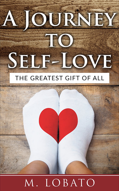 A Journey to Self-love: The Greatest Gift of All - Maria Lobato