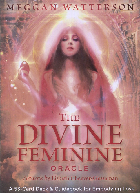 The Divine Feminine Oracle Cards By Meggan Watterson