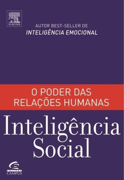 Livro Inteligência Social: A Nova Ciência das relações humanas - Daniel Goleman