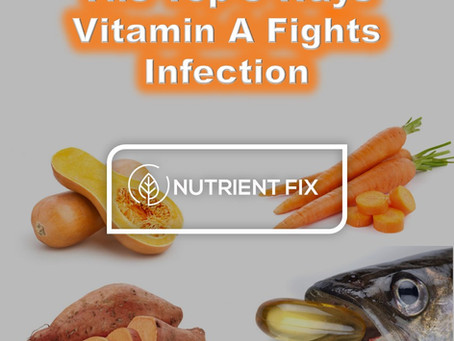 Vitamin A: The Top 3 Ways This Super Nutrient Fights Infection
