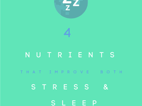 4 Nutrients You Should Consider to Improve Your Sleep and Decrease Anxiety