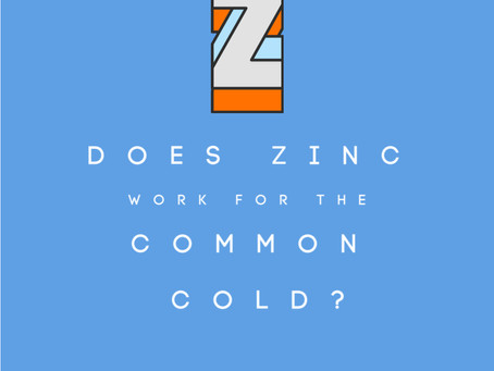 Do Zinc Supplements Work for the Common Cold?