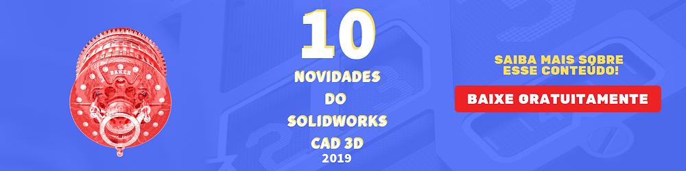 10 novidades do solidworks cad 3d 2019