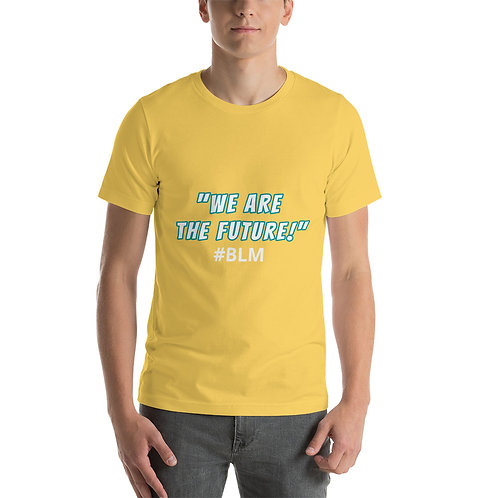 """""""We are the Future"""" #BLM - Short-Sleeve Unisex T-Shirt"""