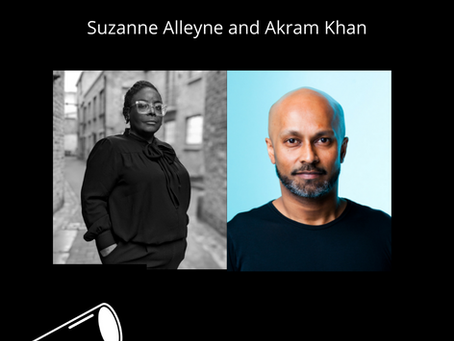 1: 2: 1 podcast series: Akram Khan and Suzanne Alleyne