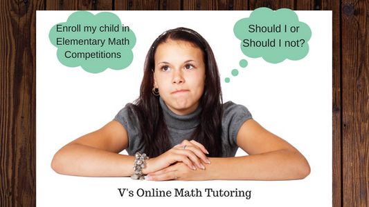 Advantages of preparing your child for Elementary School Math Competitions