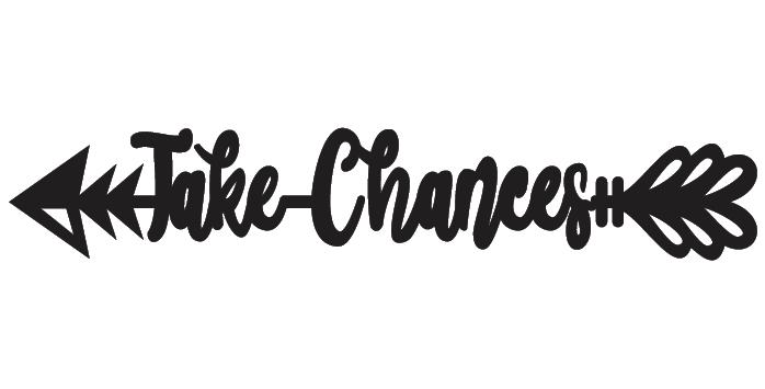 Take Chances