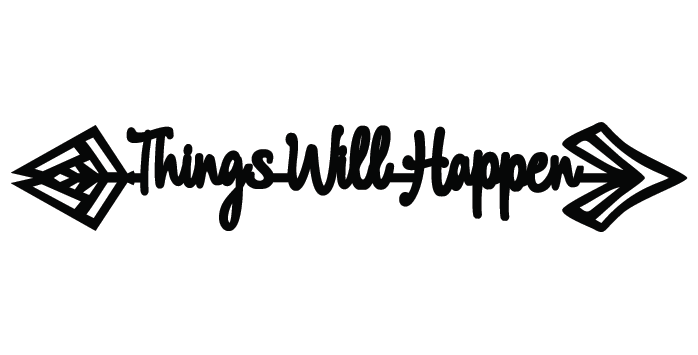 Things Will Happen