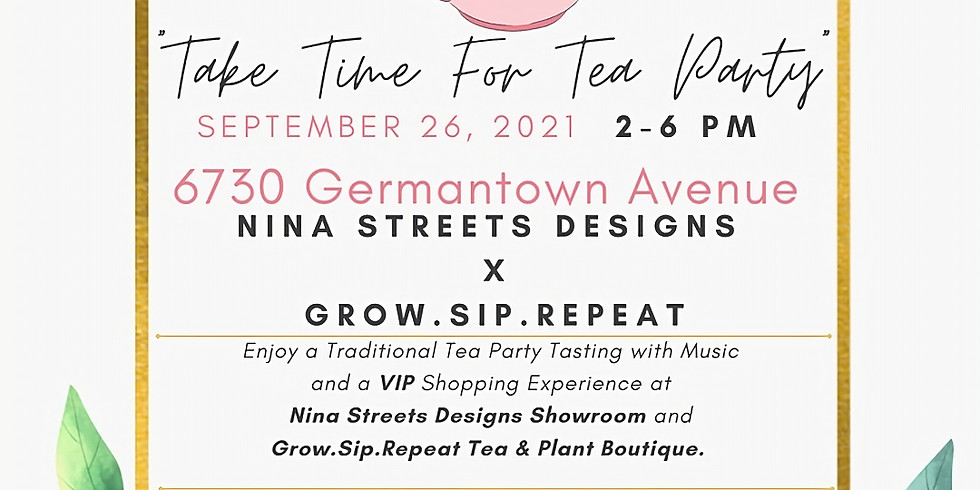 Take Time for Tea Party: Hosted by Nina Streets & Grow.Sip.Repeat Gardens