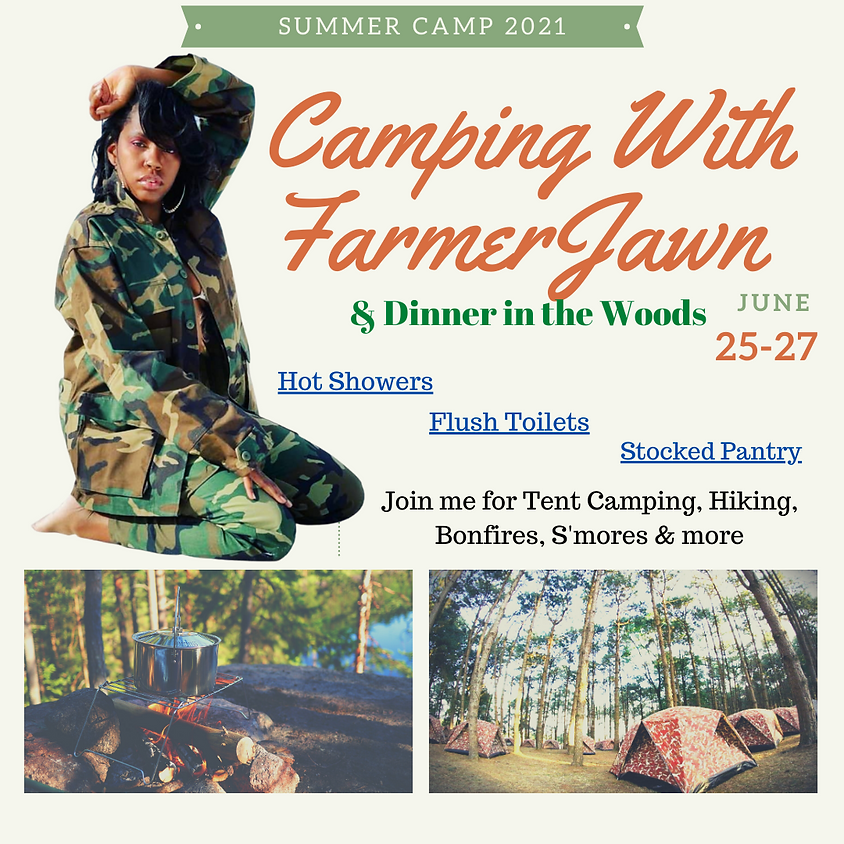 Camping w/ FarmerJawn & Dinner in the Woods