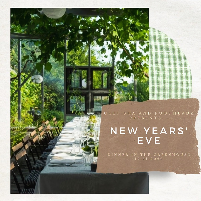 New Years Eve: Dinner in the greenhouse (12/31)