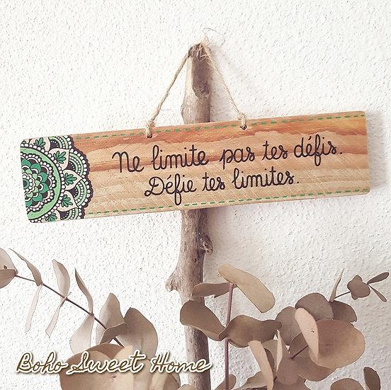 Pancarte en bois de palette ↠ Ne limite pas tes défis. Défie tes limites.