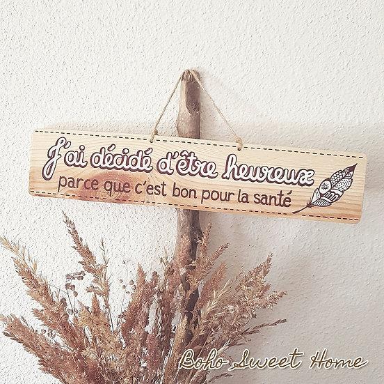 Pancarte en bois de palette ↠ J'ai décidé d'être heureux