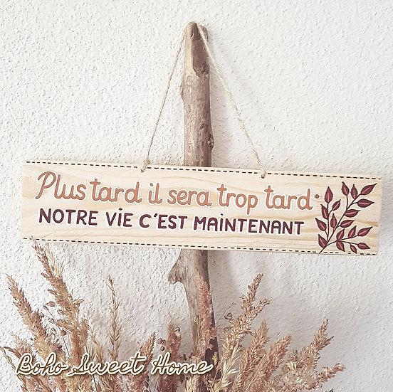 Pancarte en bois de palette ↠ Notre vie c'est maintenant