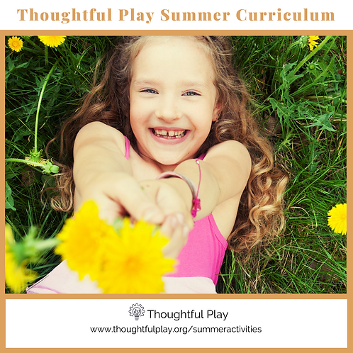 Thoughtful Play Summer Curriculum