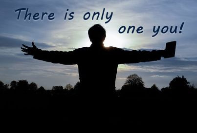 There Is Only One You