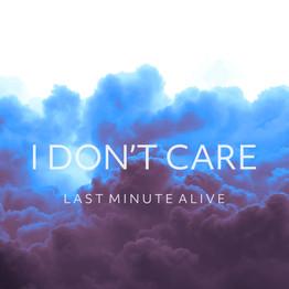 I Don't Care - Last Minute Alive - Blue