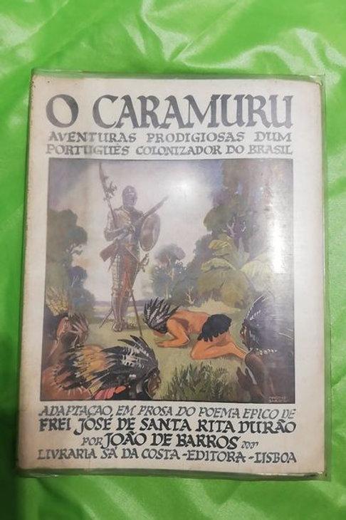 O Caramuru adaptação do poema épico de José de Santa Rita por João de Barros