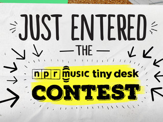 Just Entered NPR's Tiny Desk Contest
