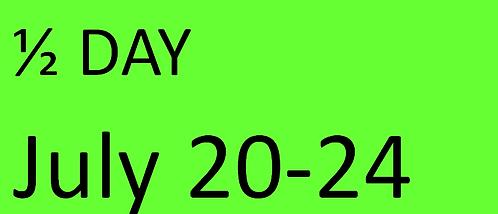 HALF Day - July 20-24