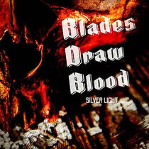 Blades Draw Blood - Silver Light - Cover