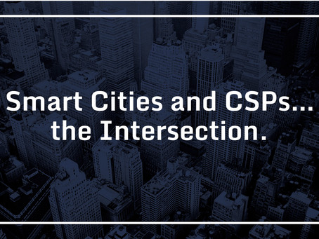 Smart Cities and CSPs…the Intersection.