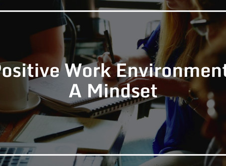Positive Work Environment – A Mindset