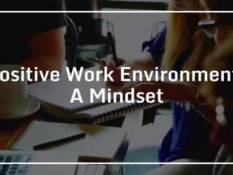 Positive Work Environment – A Mindset