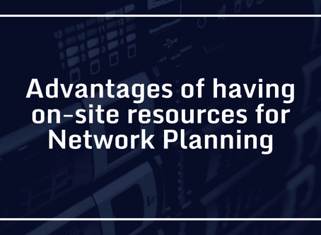 Advantages of having on-site resources for Network Planning