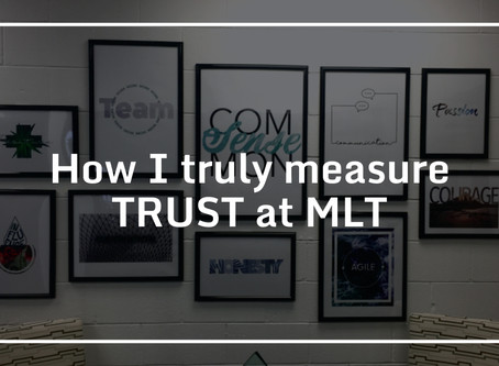 How I truly measure TRUST at MLT