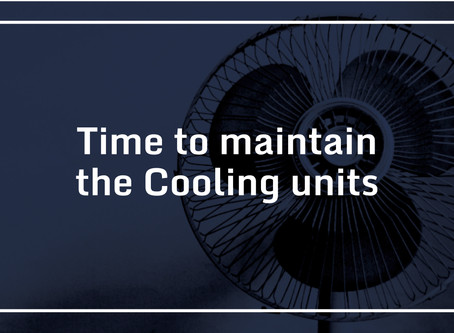 Time to maintain the Cooling units