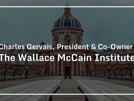 Charles Gervais, President & Co-Owner, has been chosen into the Wallace McCain Institute