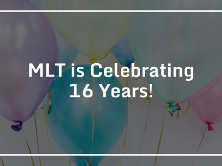 MLT is Celebrating 16 Years
