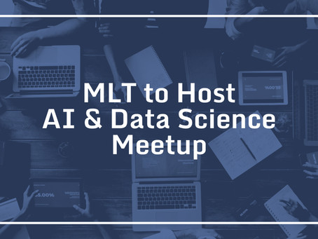 MLT to Host AI & DataScience Meetup