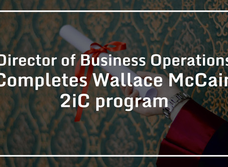 Director of Business Operations completes Wallace McCain 2iC program