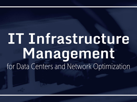 IT Infrastructure Management for Data Centers and Network Optimization