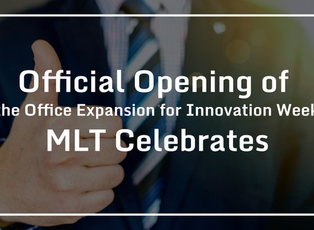 Official Opening of the Office Expansion for Innovation Week – MLT Celebrates