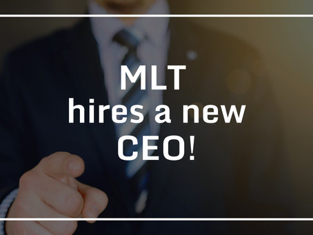 MLT HIRES A NEW CEO