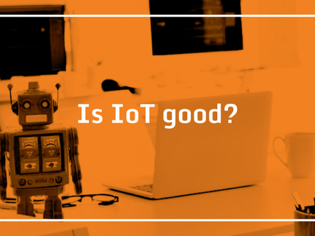 Is IoT good?