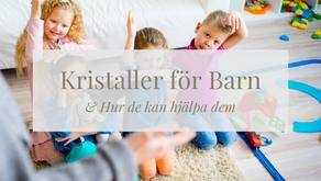 Kristaller för Barn & Hur de kan hjälpa dem