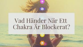 Vad händer när ett Chakra är blockerat?