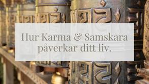 Hur Karma & Samskara påverkar ditt liv.