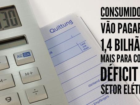 Consumidores vão pagar R$ 1,4 bilhão a mais para cobrir déficit do setor elétrico