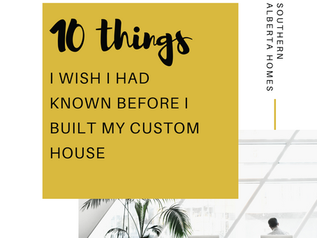 10 Things I Wish I Knew Before Building a Custom Home