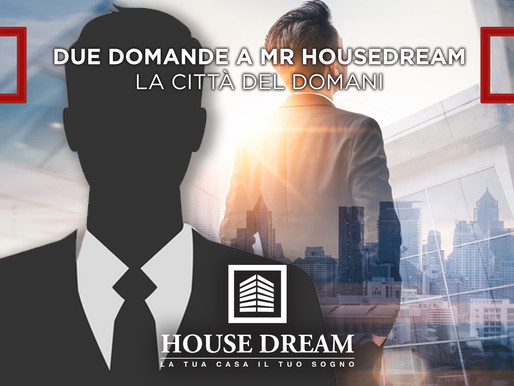 DUE CHIACCHIERE CON MR. HOUSE DREAM