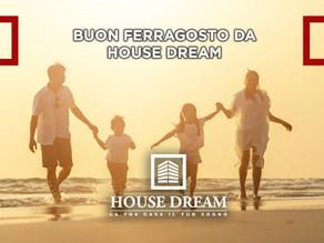 Buon Ferragosto da House Dream!