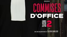 Commises d'Office - La saison 2 est en ligne!